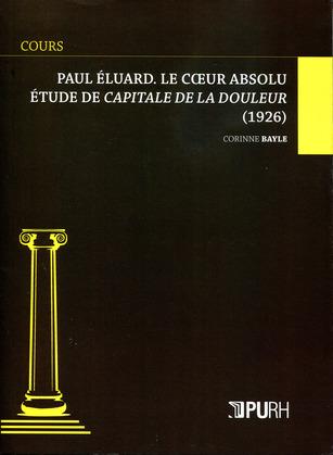Paul Eluard. Le coeur absolu