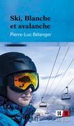 Ski, Blanche et avalanche