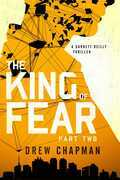 The King of Fear: Part Two: A Garrett Reilly Thriller