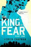 The King of Fear: Part One: A Garrett Reilly Thriller