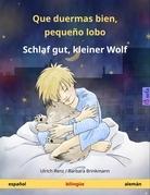 Que duermas bien, pequeño lobo - Schlaf gut, kleiner Wolf. Libro infantil bilingüe (español - alemán)