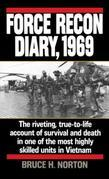 Force Recon Diary, 1969: The Riveting, True-to-Life Account of Survival and Death in One of the Most Highly Skilled Units in Vietnam