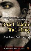 Dead Mann Walking: A Hessius Mann Novel