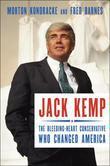 Jack Kemp: The Bleeding-Heart Conservative Who Changed America