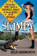 Skimpy: Outrageous true tales of crocodiles, snakes and pulling beers in the Outback
