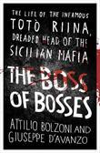 The Boss of Bosses: The Life of the Infamous Toto Riina Dreaded Head of the Sicilian Mafia