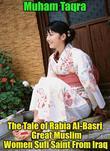 The Tale of Rabia Al-Basri Great Muslim Women Sufi Saint From Iraq
