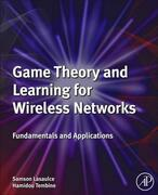 Game Theory and Learning for Wireless Networks: Fundamentals and Applications