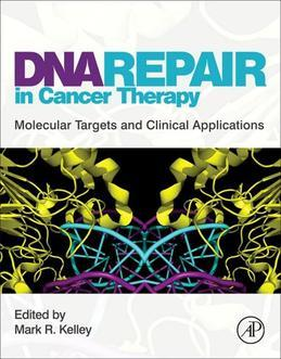 DNA Repair in Cancer Therapy: Molecular Targets and Clinical Applications