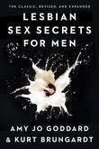 Lesbian Sex Secrets for Men, Revised and Expanded