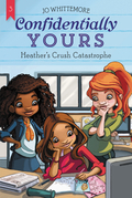 Confidentially Yours #3: Heather's Crush Catastrophe