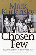 A Chosen Few: The Resurrection of European Jewry