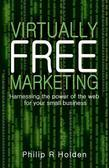 Virtually Free Marketing: Harnessing the Power of the Web for your Small Business