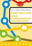 Lehrerwirksam unterrichten oder: Inner teaching