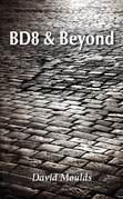 BD8 & Beyond