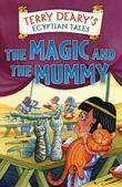 Egyptian Tales: The Magic and the Mummy: The Magic and the Mummy