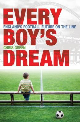 Every Boy's Dream: England's Football Future on the Line