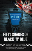Fifty Shades of Black 'n' Blue - Further revelations of an ingrained Police culture of cover-ups and dishonesty