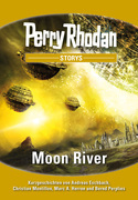 PERRY RHODAN-Storys 1: Moon River