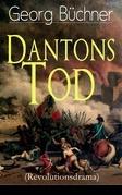 Dantons Tod (Revolutionsdrama) - Vollständige Ausgabe