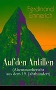 Auf den Antillen (Abenteuerbericht aus dem 19. Jahrhundert) - Vollständige Ausgabe