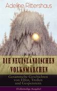 Die neuisländischen Volksmärchen: Gesammelte Geschichten von Elfen, Trollen und Gespenstern (Vollständige Ausgabe)