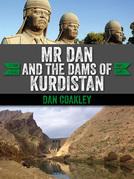 Mr Dan and the Dams of Kurdistan