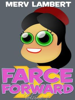 Farce Forward - Volume 1
