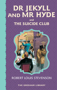 Dr Jekyll and Mr Hyde and The Suicide Club
