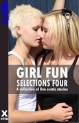 Girl Fun Selections Four: A collection of five erotic stories