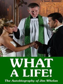 What a Life!: The Autobiography of Jim Whelan