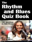 The Rhythm and Blues Quiz Book: 100 Questions on R&B History
