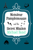 Monsieur Pamplemousse & the Secret Mission