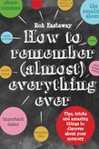 How to Remember (Almost) Everything, Ever!