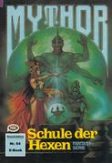 Mythor 64: Schule der Hexen