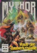 Mythor 132: Raub der Zauberkristalle
