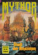 Mythor 84: Stadt der Amazonen