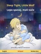 Sleep Tight, Little Wolf - Lepo spavaj, mali vuče. Bilingual children's book (English - Serbian (lat.))