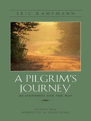 A Pilgrim's Journey: 20 Signposts for the Way