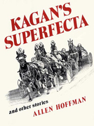 Kagan's Superfecta: And Other Stories