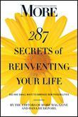 MORE Magazine 287 Secrets of Reinventing Your Life: Big and Small Ways to Embrace New Possibilities