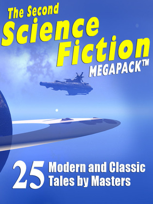 The Second Science Fiction MEGAPACK ®: 25 Classic Science Fiction Stories