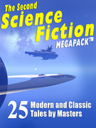 The Second Science Fiction Megapack: 25 Classic Science Fiction Stories