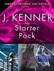 J. Kenner Series Starter Pack: Three Scorching-Hot Novels: Release Me, Wanted, Say My Name