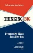 Thinking Big: Progressive Ideas for a New Era