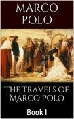 The Travels of Marco Polo, Book I