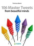 106 Master Tweets from beautiful minds
