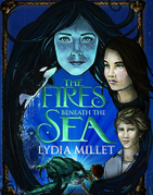 The Fires Beneath the Sea: a novel