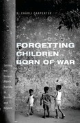 Forgetting Children Born of War: Setting the Human Rights Agenda in Bosnia and Beyond