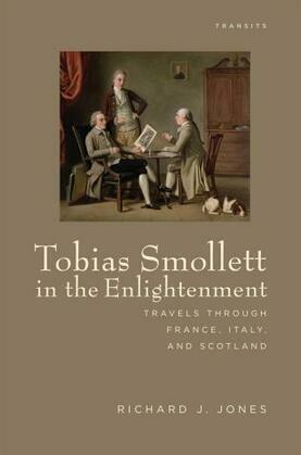 Tobias Smollett in the Enlightenment: Travels through France, Italy, and Scotland